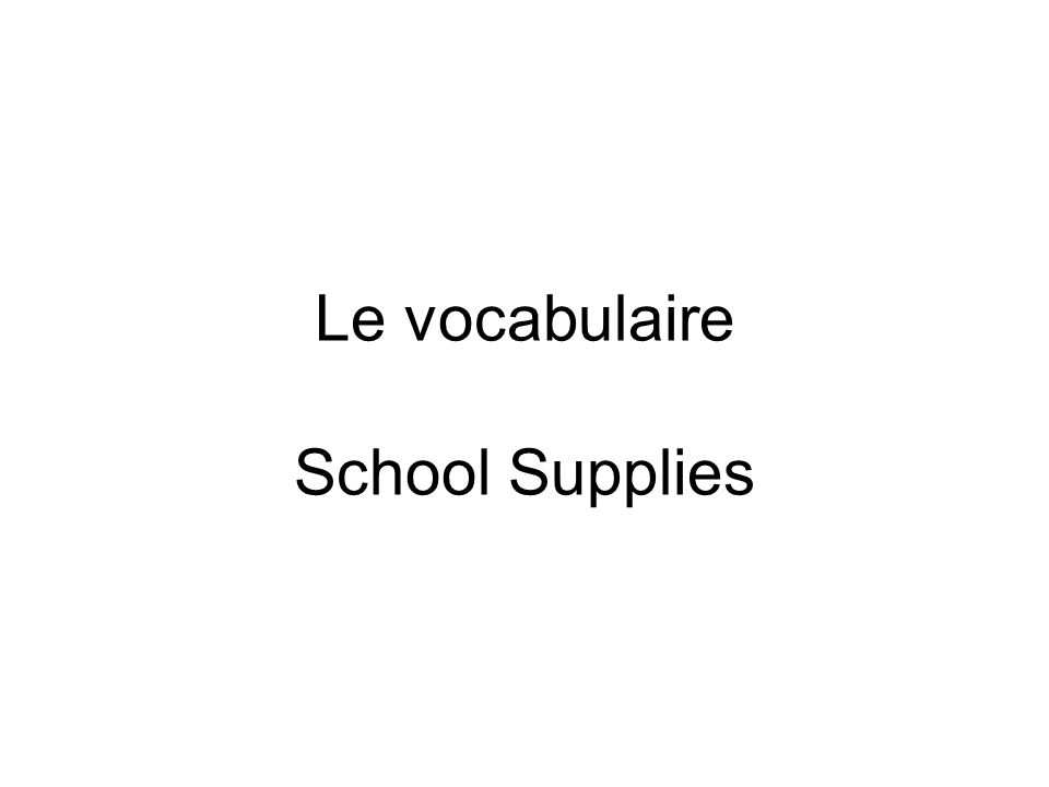 Le vocabulaire School Supplies