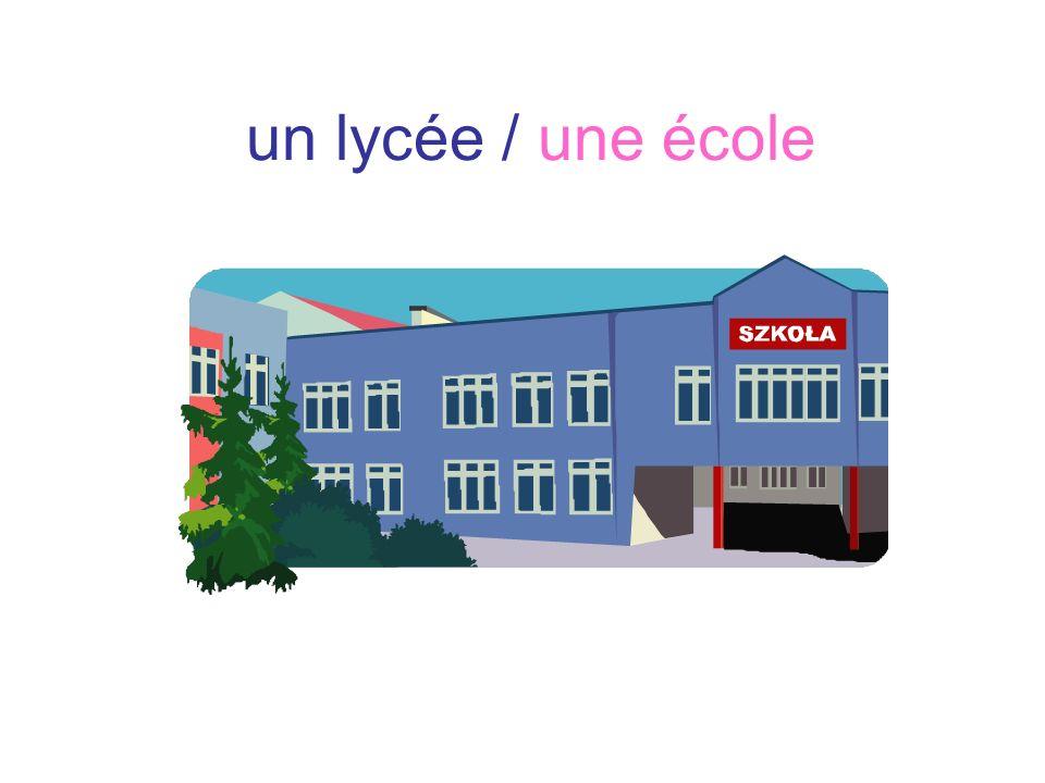 un lycée / une école