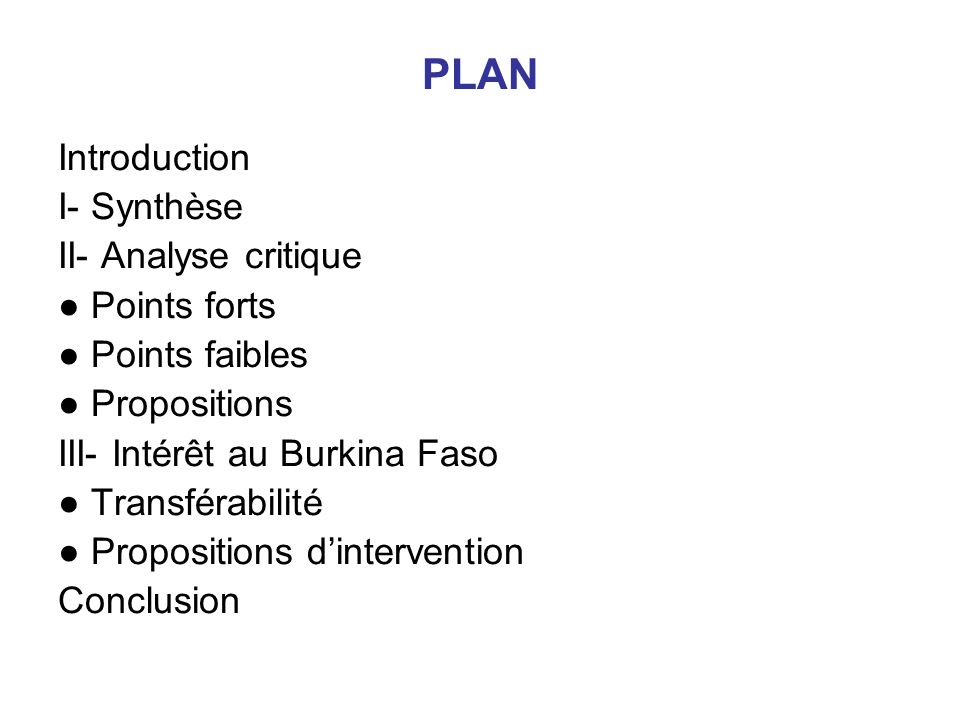 PLAN Introduction I- Synthèse II- Analyse critique Points forts Points faibles Propositions III- Intérêt au Burkina Faso Transférabilité Propositions