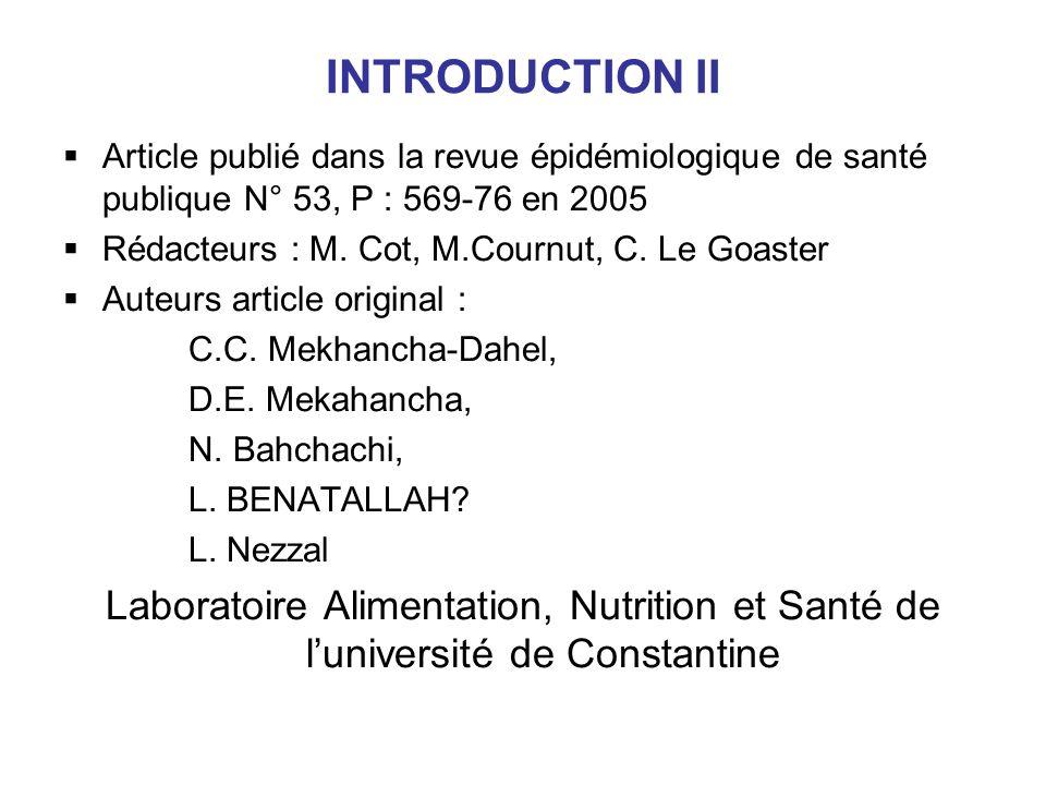 INTRODUCTION II Article publié dans la revue épidémiologique de santé publique N° 53, P : 569-76 en 2005 Rédacteurs : M. Cot, M.Cournut, C. Le Goaster
