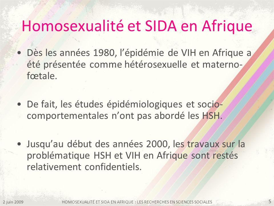 2 juin 2009HOMOSEXUALITÉ ET SIDA EN AFRIQUE : LES RECHERCHES EN SCIENCES SOCIALES 5 Homosexualité et SIDA en Afrique Dès les années 1980, lépidémie de