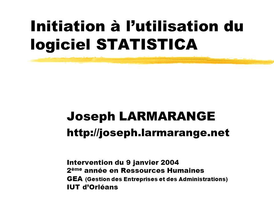 Initiation à STATISTICAJoseph LARMARANGE 2 Plan zSaisie des données zStatistiques descriptives zCorrélation linéaire zTest du Khi 2