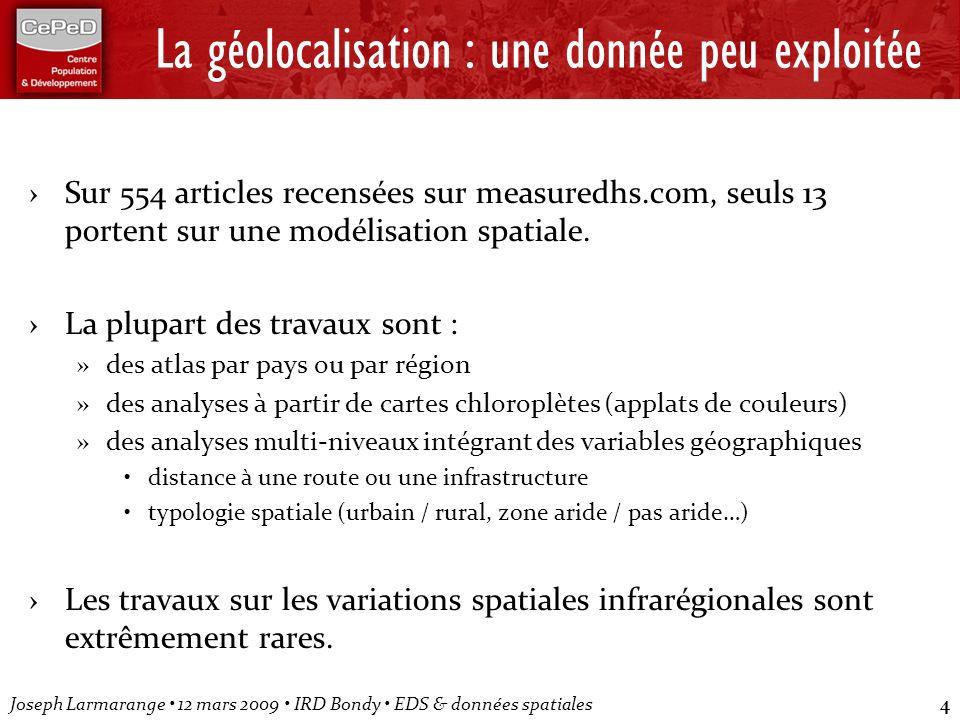 Joseph Larmarange 12 mars 2009 IRD Bondy EDS & données spatiales4 La géolocalisation : une donnée peu exploitée Sur 554 articles recensées sur measure