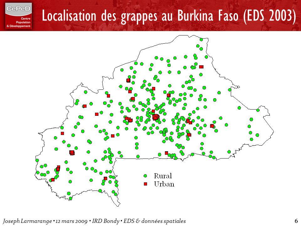 Joseph Larmarange 12 mars 2009 IRD Bondy EDS & données spatiales6 Localisation des grappes au Burkina Faso (EDS 2003)