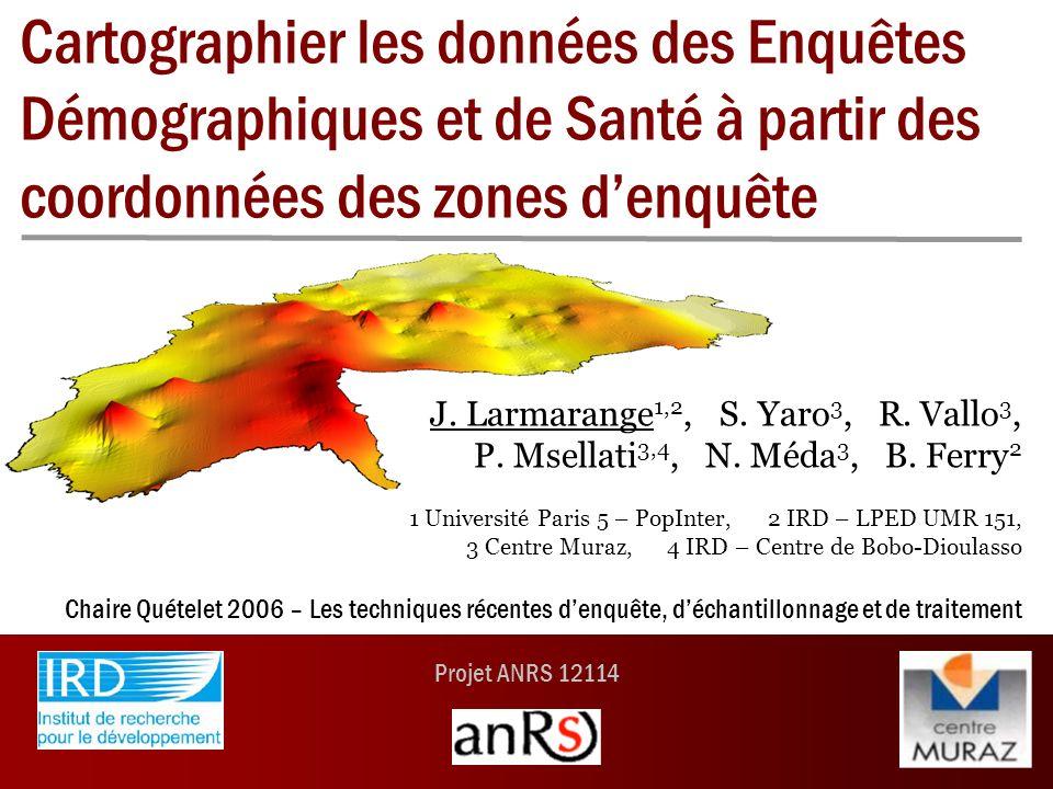 Projet ANRS 12114 Cartographier les données des Enquêtes Démographiques et de Santé à partir des coordonnées des zones denquête J.