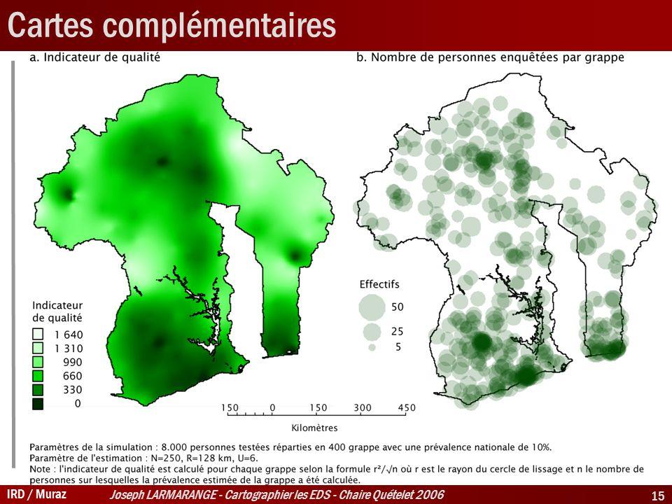 IRD / Muraz Joseph LARMARANGE - Cartographier les EDS - Chaire Quételet 2006 15 Cartes complémentaires