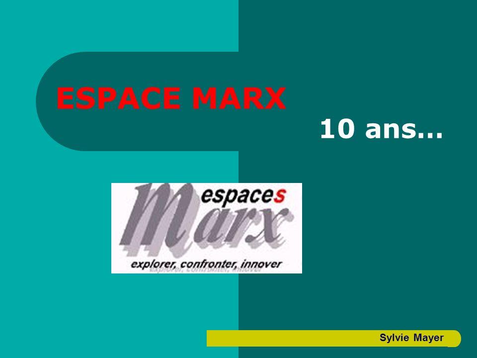 ESPACE MARX 10 ans… Sylvie Mayer