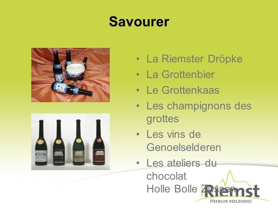 Savourer La Riemster Dröpke La Grottenbier Le Grottenkaas Les champignons des grottes Les vins de Genoelselderen Les ateliers du chocolat Holle Bolle Zussen