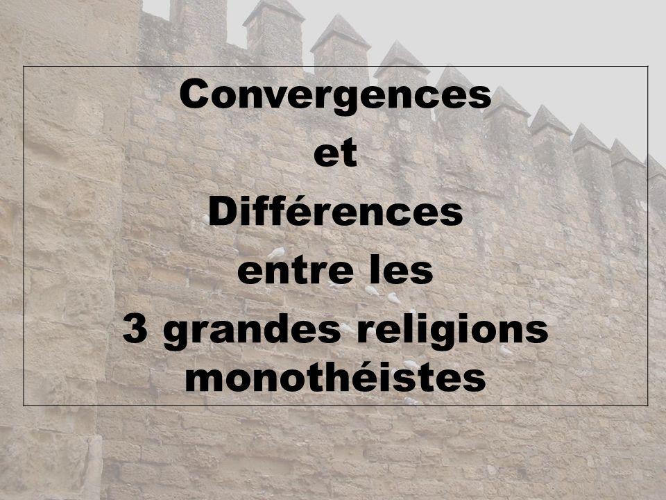 Convergences et Différences entre les 3 grandes religions monothéistes