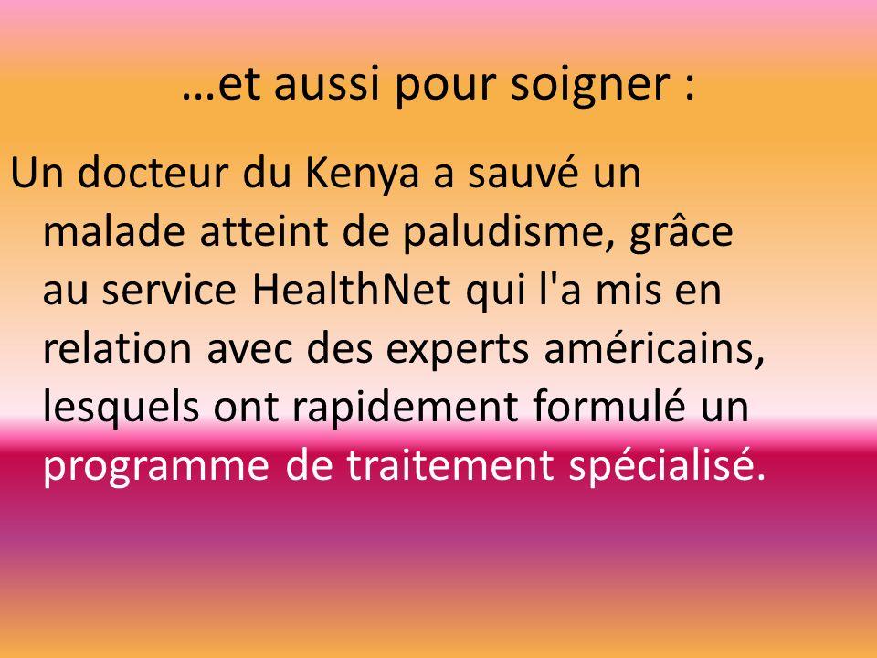 …et aussi pour soigner : Un docteur du Kenya a sauvé un malade atteint de paludisme, grâce au service HealthNet qui l'a mis en relation avec des exper