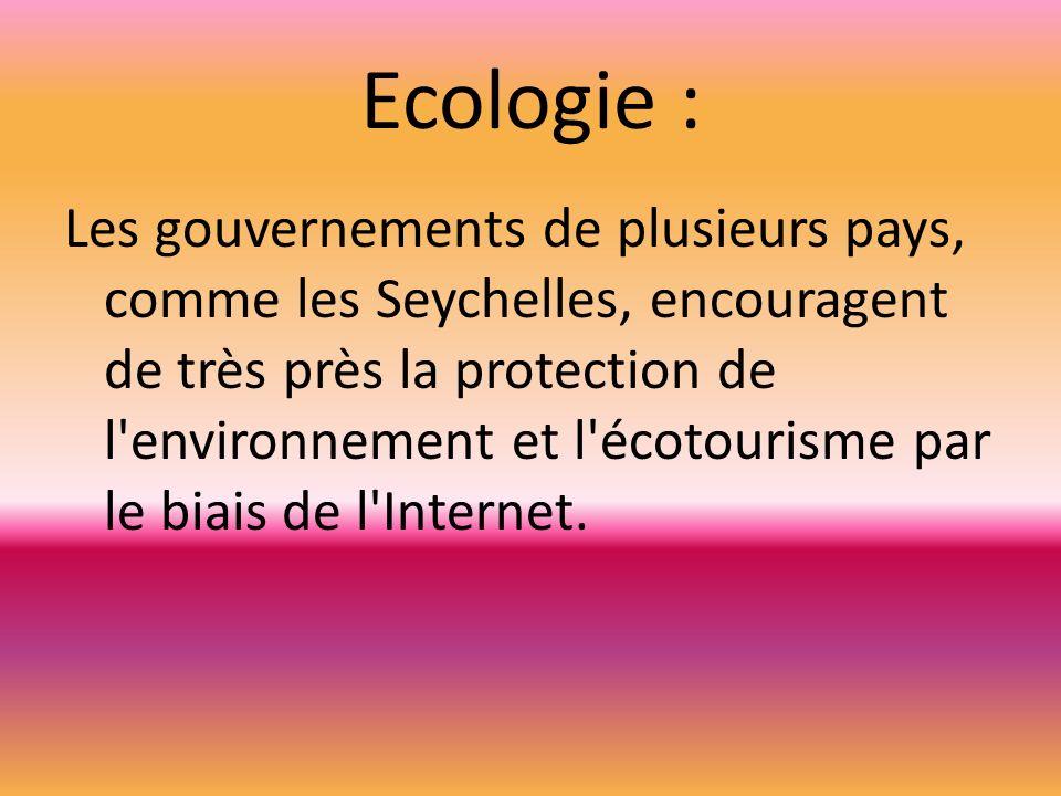 Ecologie : Les gouvernements de plusieurs pays, comme les Seychelles, encouragent de très près la protection de l'environnement et l'écotourisme par l
