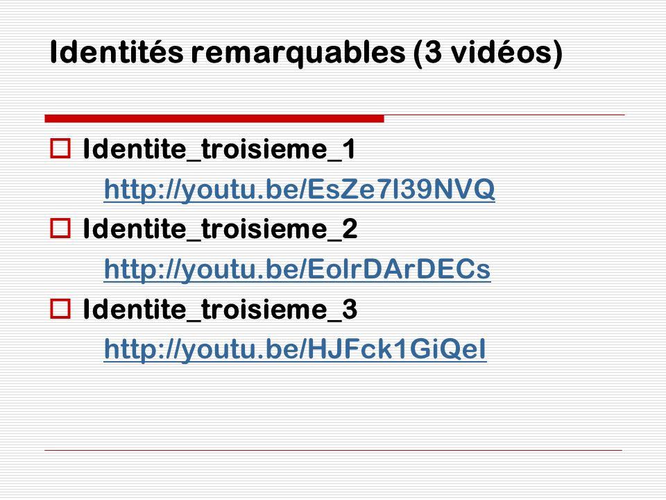 Identités remarquables (3 vidéos) Identite_troisieme_1 http://youtu.be/EsZe7l39NVQ Identite_troisieme_2 http://youtu.be/EolrDArDECs Identite_troisieme