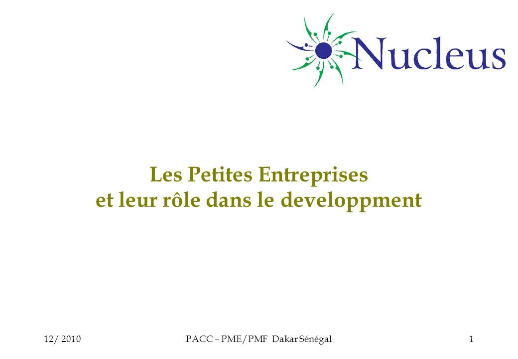 12/ 2010PACC – PME/PMF Dakar Sénégal1 Les Petites Entreprises et leur rôle dans le developpment