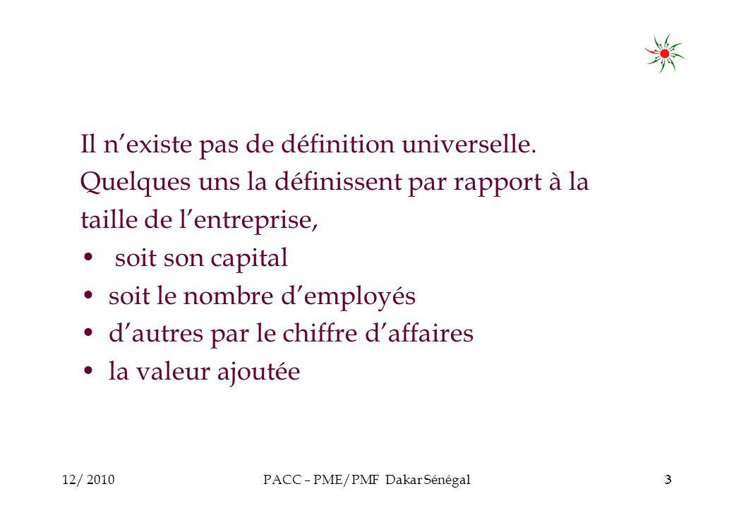 12/ 2010PACC – PME/PMF Dakar Sénégal3 3 Il nexiste pas de définition universelle.