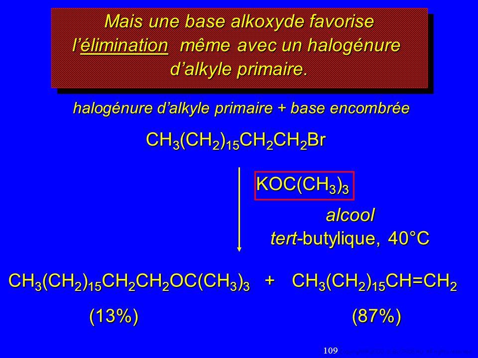 Mais une base alkoxyde favorise lélimination même avec un halogénure dalkyle primaire. Mais une base alkoxyde favorise lélimination même avec un halog
