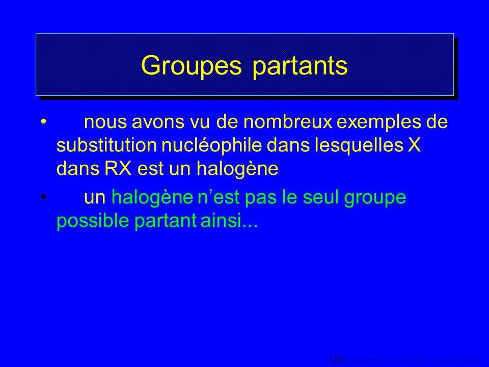 Groupes partants nous avons vu de nombreux exemples de substitution nucléophile dans lesquelles X dans RX est un halogène un halogène nest pas le seul
