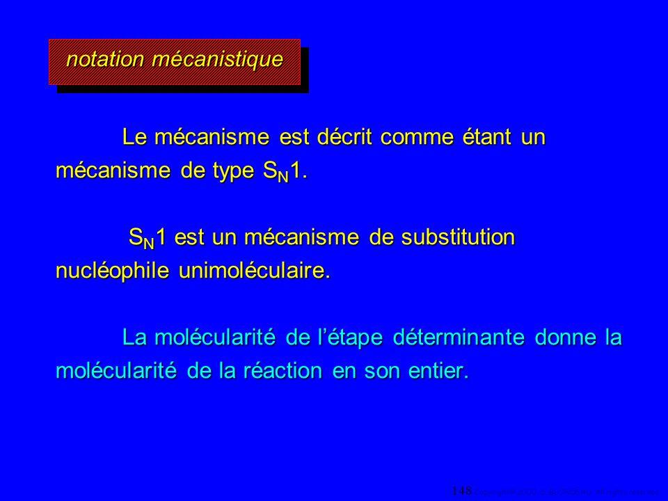 Le mécanisme est décrit comme étant un mécanisme de type S N 1. Le mécanisme est décrit comme étant un mécanisme de type S N 1. S N 1 est un mécanisme