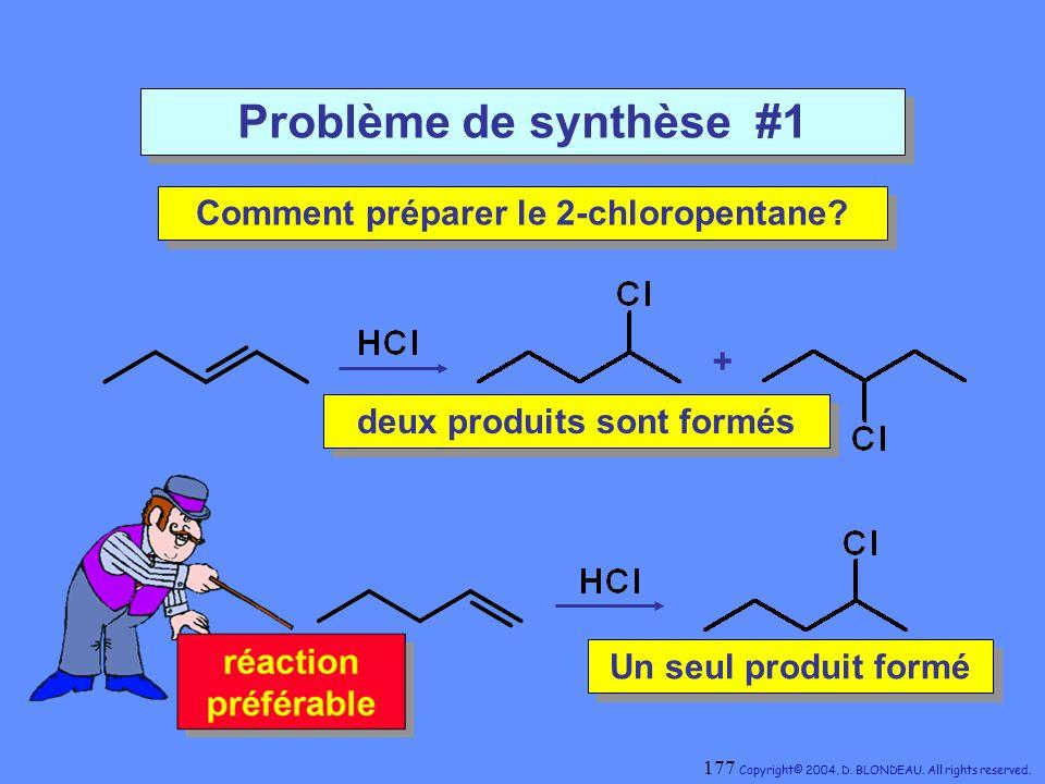Problème de synthèse #1 Comment préparer le 2-chloropentane? Comment préparer le 2-chloropentane? + deux produits sont formés deux produits sont formé