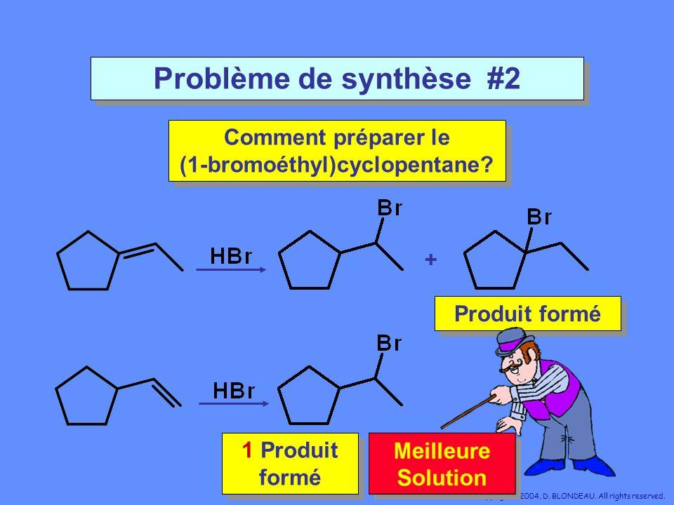 Problème de synthèse #2 Comment préparer le (1-bromoéthyl)cyclopentane? Comment préparer le (1-bromoéthyl)cyclopentane? + Produit formé Produit formé