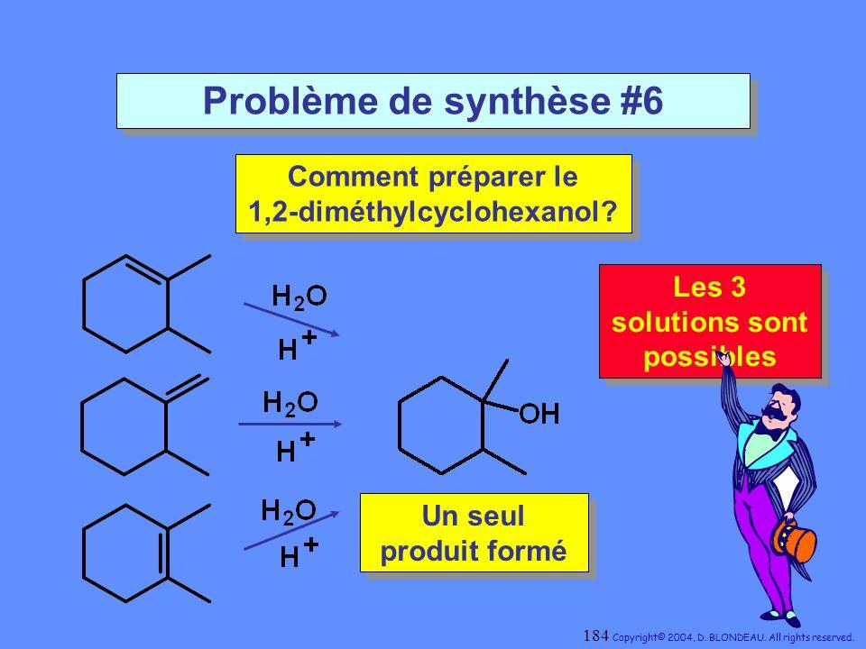 Problème de synthèse #6 Comment préparer le 1,2-diméthylcyclohexanol? Comment préparer le 1,2-diméthylcyclohexanol? Un seul produit formé Un seul prod