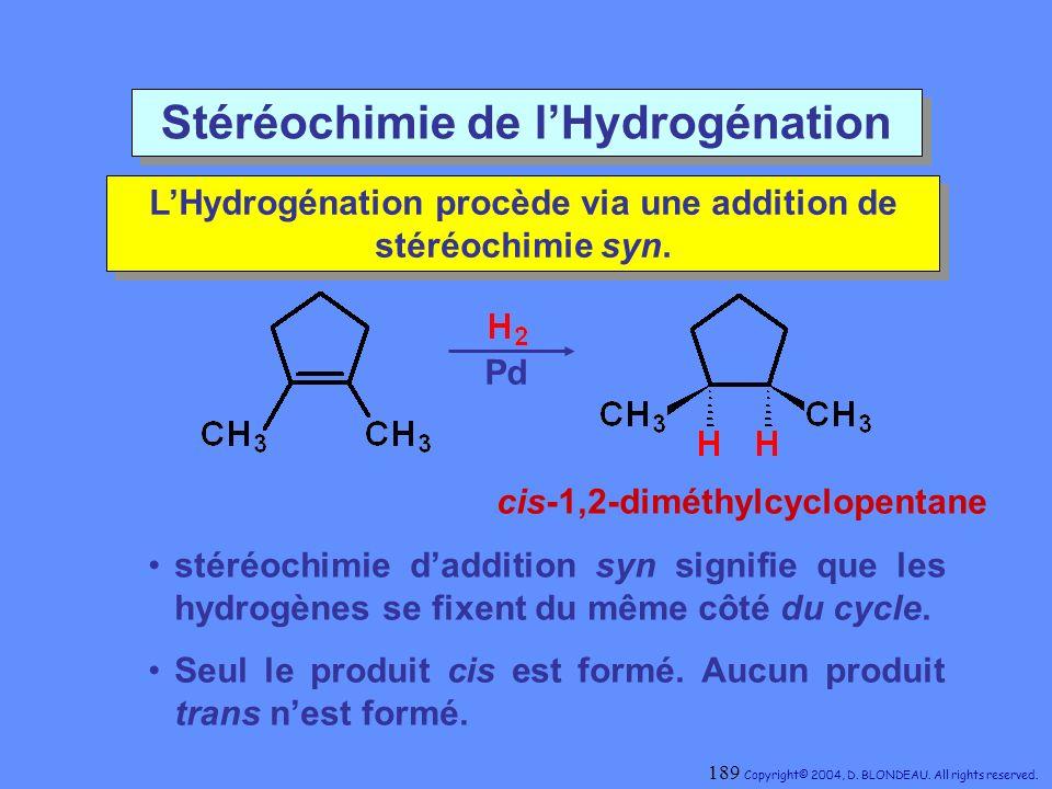 Stéréochimie de lHydrogénation LHydrogénation procède via une addition de stéréochimie syn. LHydrogénation procède via une addition de stéréochimie sy
