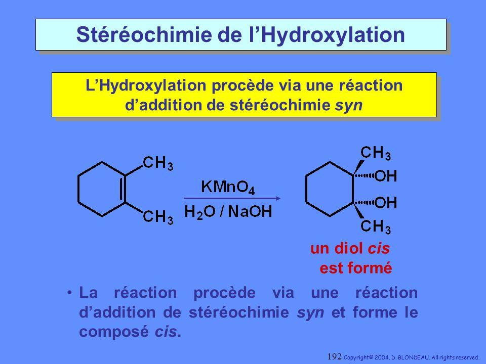 Stéréochimie de lHydroxylation LHydroxylation procède via une réaction daddition de stéréochimie syn LHydroxylation procède via une réaction daddition