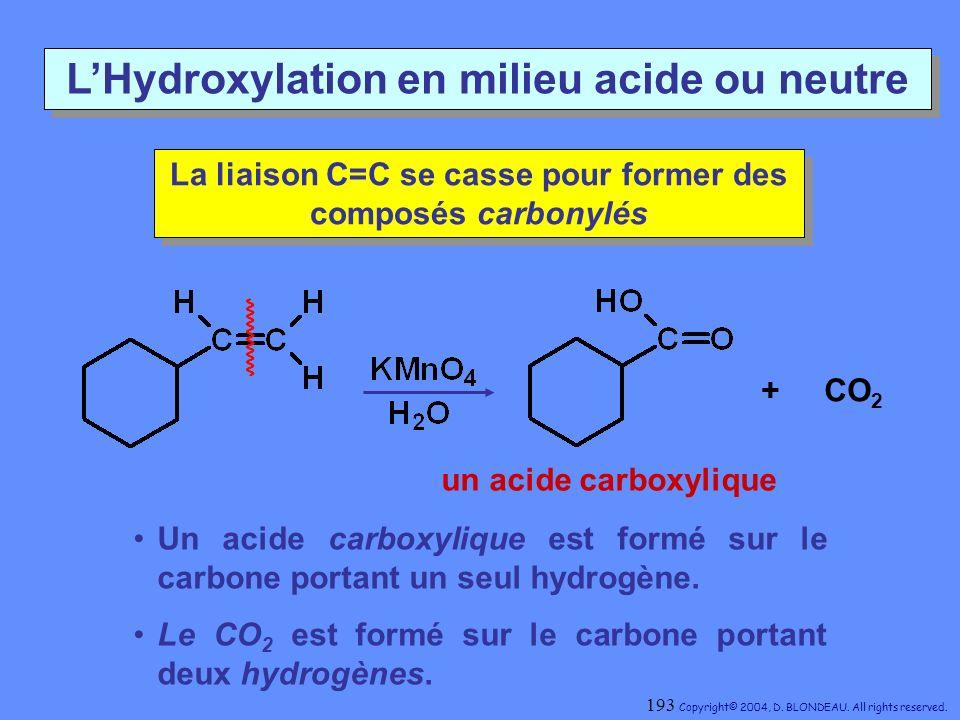 La liaison C=C se casse pour former des composés carbonylés La liaison C=C se casse pour former des composés carbonylés LHydroxylation en milieu acide