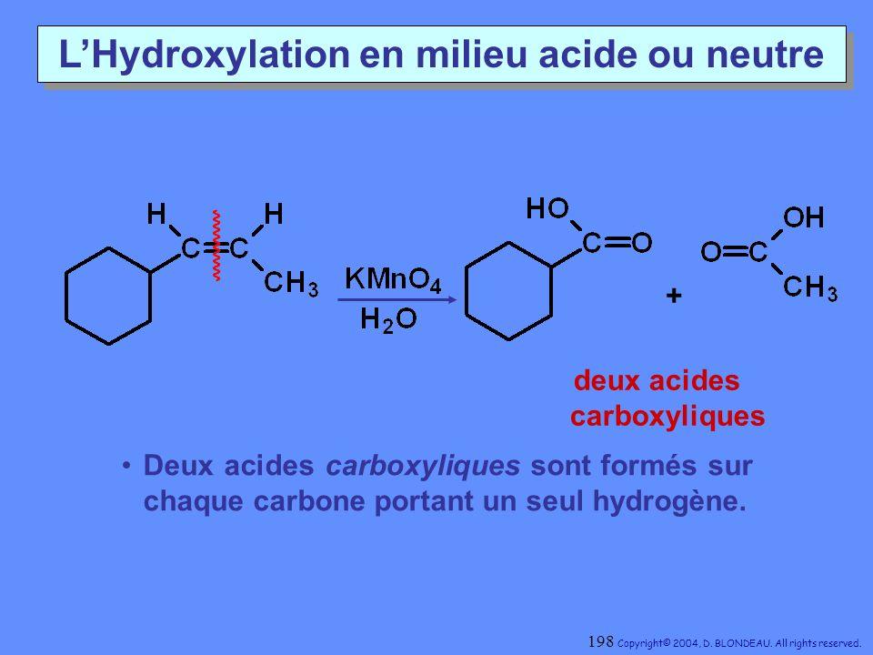 LHydroxylation en milieu acide ou neutre + deux acides carboxyliques Deux acides carboxyliques sont formés sur chaque carbone portant un seul hydrogèn