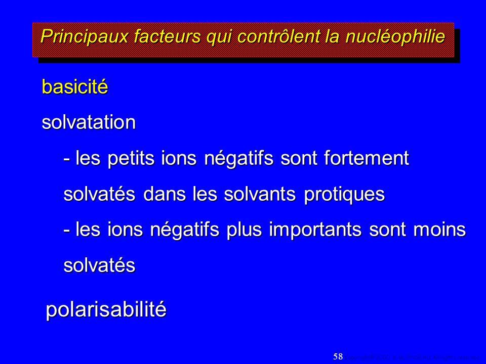 basicitésolvatation - les petits ions négatifs sont fortement solvatés dans les solvants protiques - les ions négatifs plus importants sont moins solv