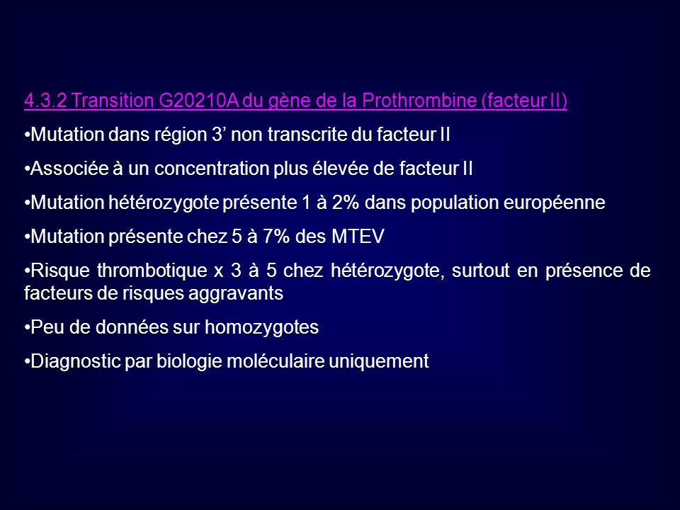4.3.2 Transition G20210A du gène de la Prothrombine (facteur II) Mutation dans région 3 non transcrite du facteur II Associée à un concentration plus