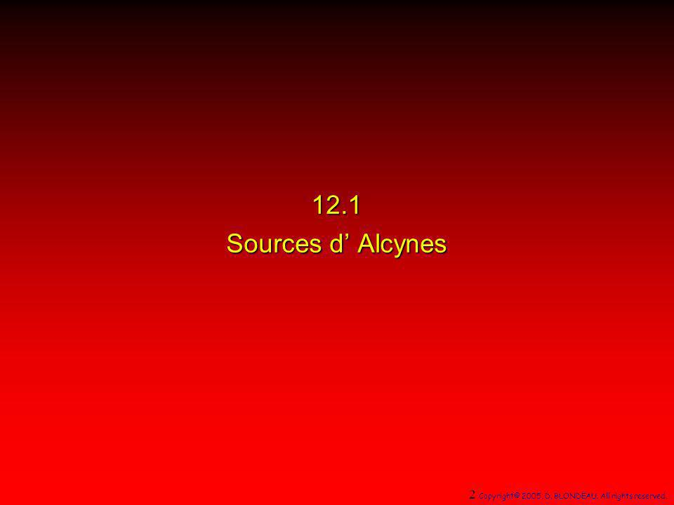 12.11 Addition de HX sur les Alcynes 53 Copyright© 2005, D. BLONDEAU. All rights reserved.
