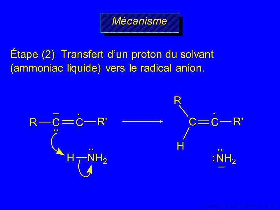 Étape (2) Transfert dun proton du solvant (ammoniac liquide) vers le radical anion. H NH 2.. R R' C...– C. R'RC C H..– : MécanismeMécanisme 47 Copyrig