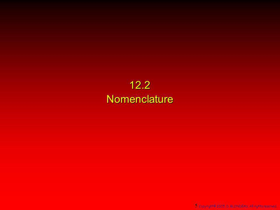 12.2 Nomenclature 5 Copyright© 2005, D. BLONDEAU. All rights reserved.