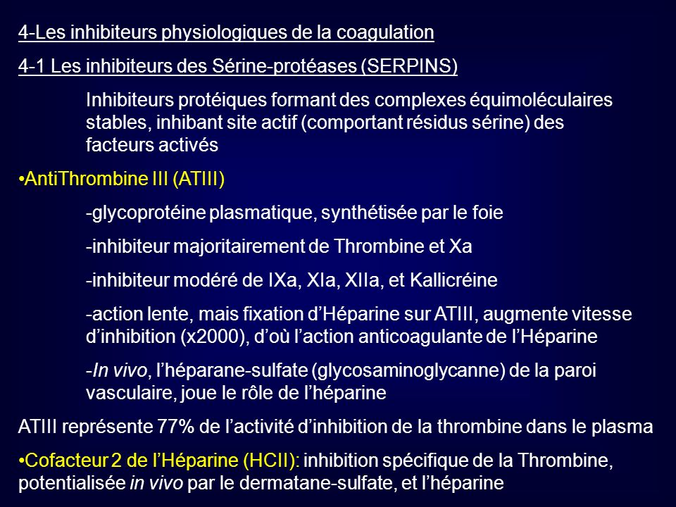 4-Les inhibiteurs physiologiques de la coagulation 4-1 Les inhibiteurs des Sérine-protéases (SERPINS) Inhibiteurs protéiques formant des complexes équ