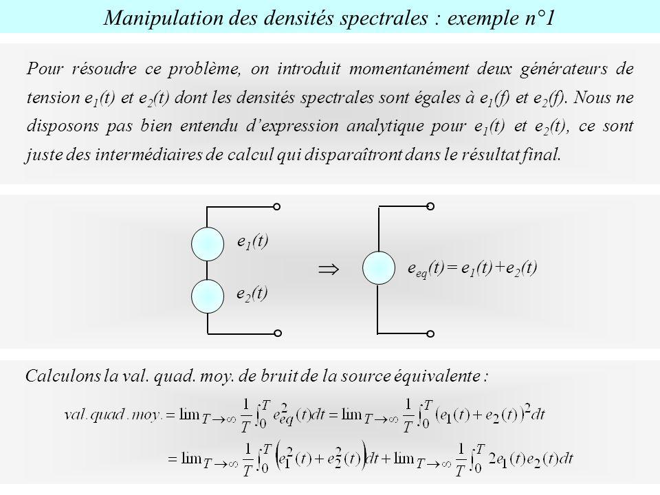 e 1 (t) e 2 (t) e eq (t)= e 1 (t)+e 2 (t) Pour résoudre ce problème, on introduit momentanément deux générateurs de tension e 1 (t) et e 2 (t) dont le