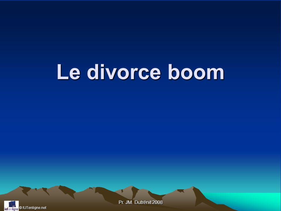 © IUTenligne.net Pr. JM. Dutrénit 2008 Le divorce boom