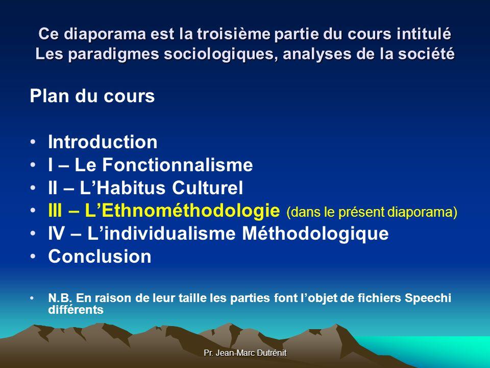 Pr. Jean-Marc Dutrénit Ce diaporama est la troisième partie du cours intitulé Les paradigmes sociologiques, analyses de la société Plan du cours Intro