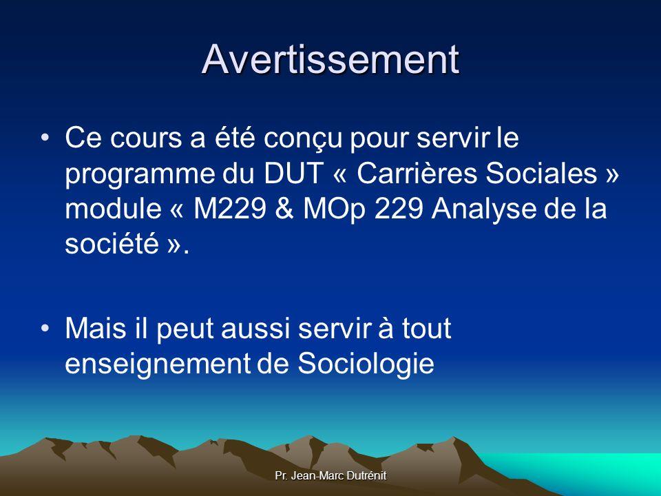 Pr. Jean-Marc Dutrénit Avertissement Ce cours a été conçu pour servir le programme du DUT « Carrières Sociales » module « M229 & MOp 229 Analyse de la
