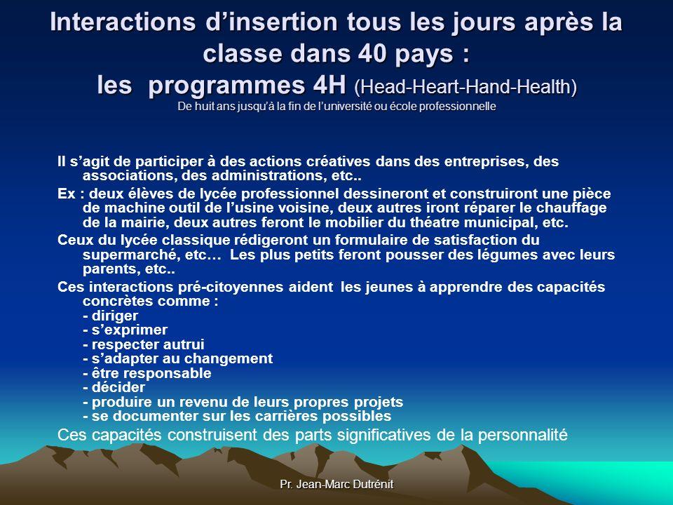 Pr. Jean-Marc Dutrénit Interactions dinsertion tous les jours après la classe dans 40 pays : les programmes 4H (Head-Heart-Hand-Health) De huit ans ju
