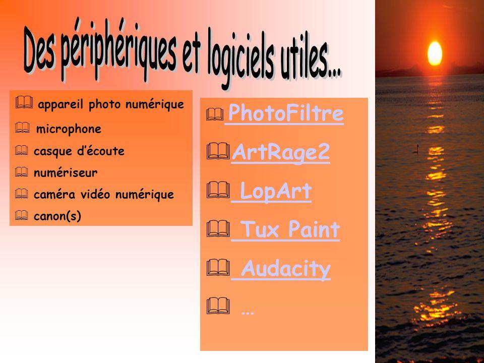 PhotoFiltre PhotoFiltre ArtRage2 LopArt Tux Paint Audacity … appareil photo numérique microphone casque découte numériseur caméra vidéo numérique canon(s)