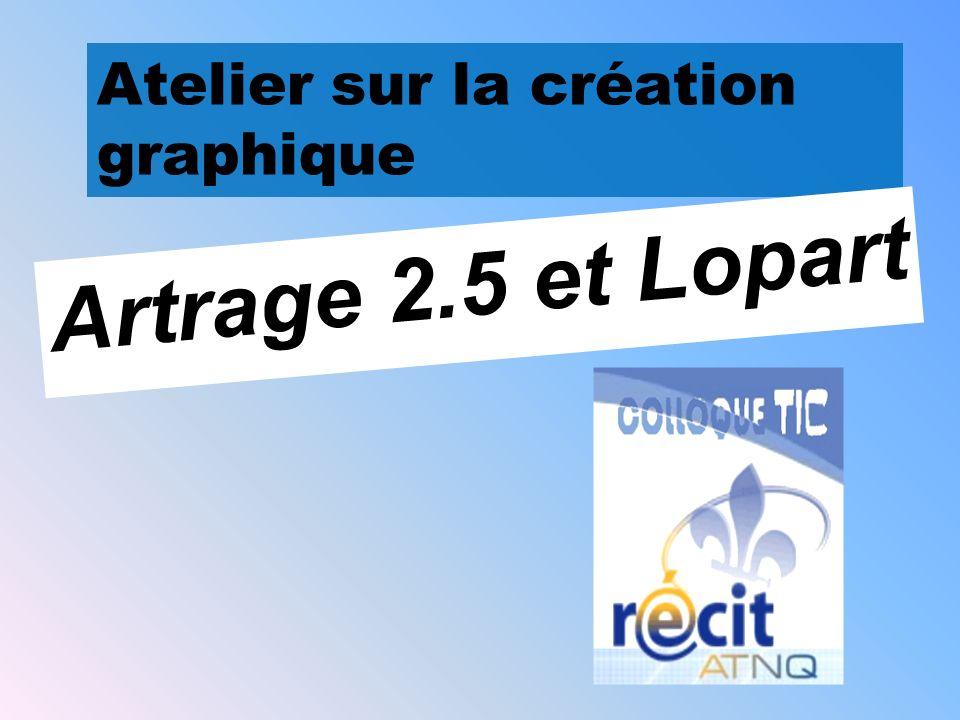 Atelier sur la création graphique Artrage 2.5 et Lopart