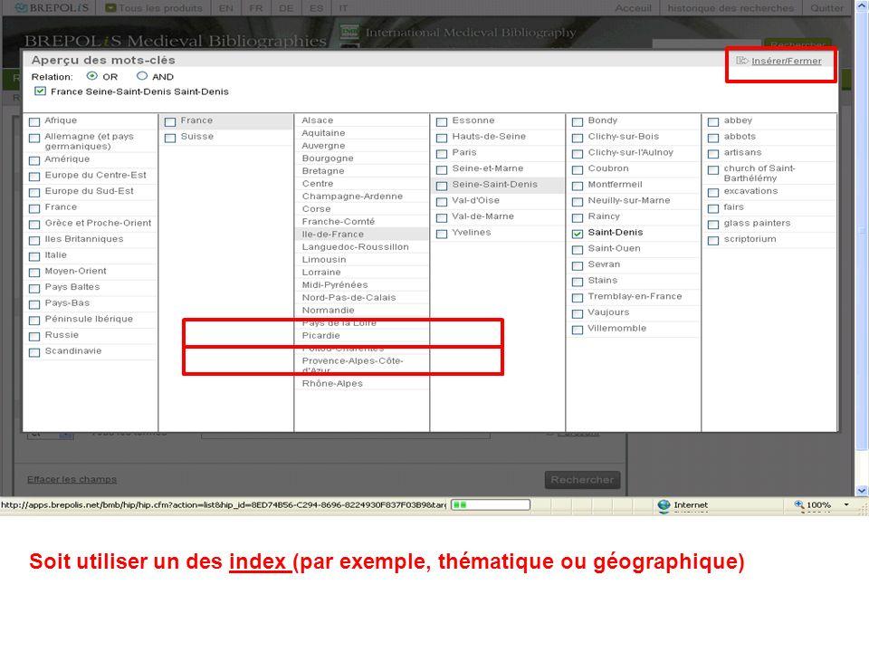Soit utiliser un des index (par exemple, thématique ou géographique)