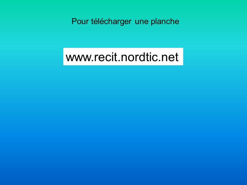 Pour télécharger une planche www.recit.nordtic.net