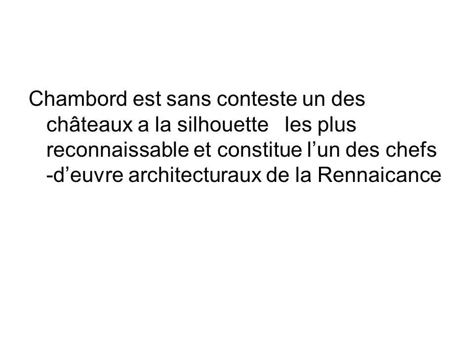 Chambord est sans conteste un des châteaux a la silhouette les plus reconnaissable et constitue lun des chefs -deuvre architecturaux de la Rennaicance