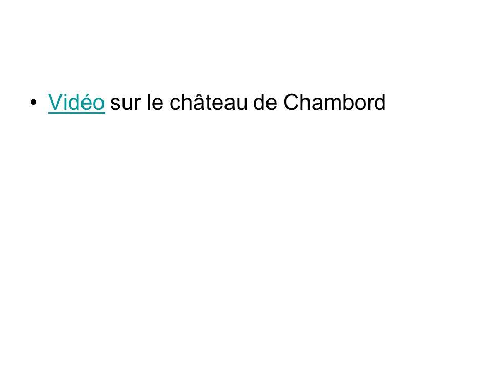 Vidéo sur le château de ChambordVidéo