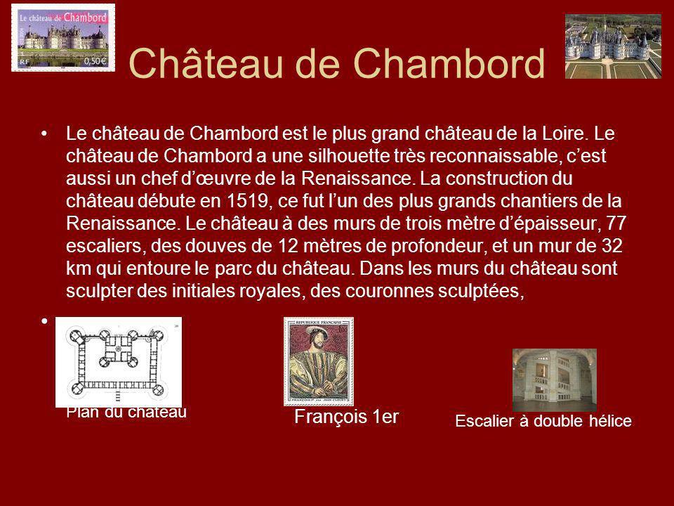 Château de Chambord Le château de Chambord est le plus grand château de la Loire.