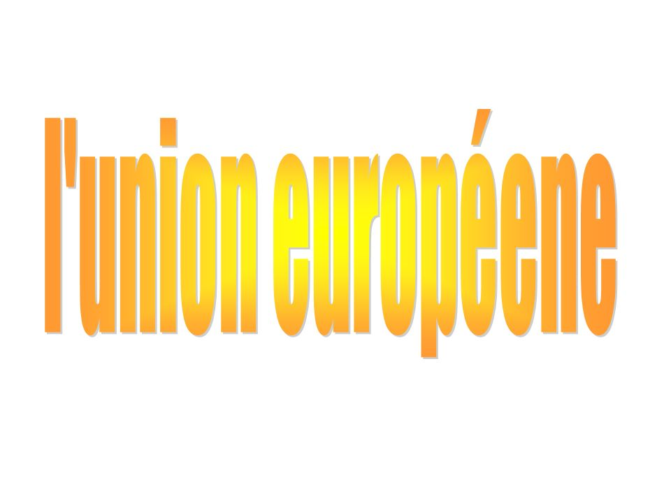 L Union européenne a été créée dans le but de mettre fin aux guerres qui ont régulièrement ensanglanté le continent pour aboutir à la Seconde guerre mondiale.