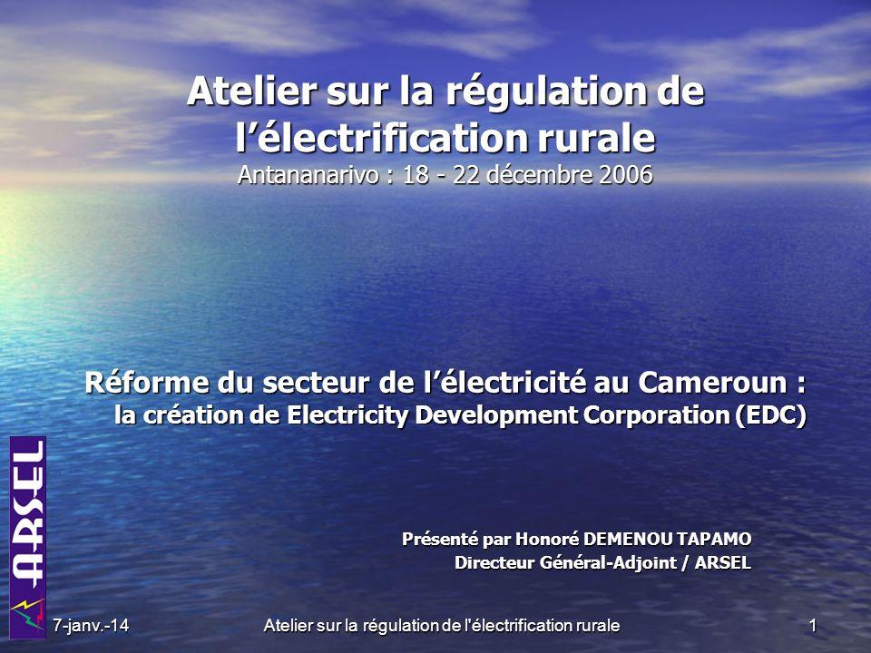Atelier sur la régulation de l'électrification rurale Atelier sur la régulation de lélectrification rurale Antananarivo : 18 - 22 décembre 2006 Présen