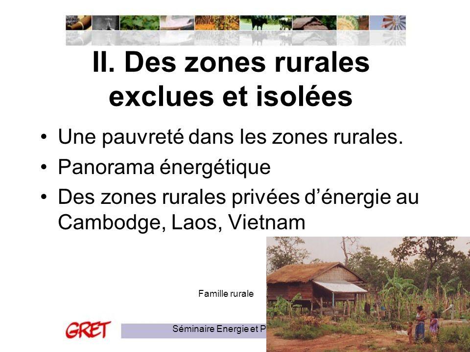 Séminaire Energie et Pauvreté8 II. Des zones rurales exclues et isolées Une pauvreté dans les zones rurales. Panorama énergétique Des zones rurales pr