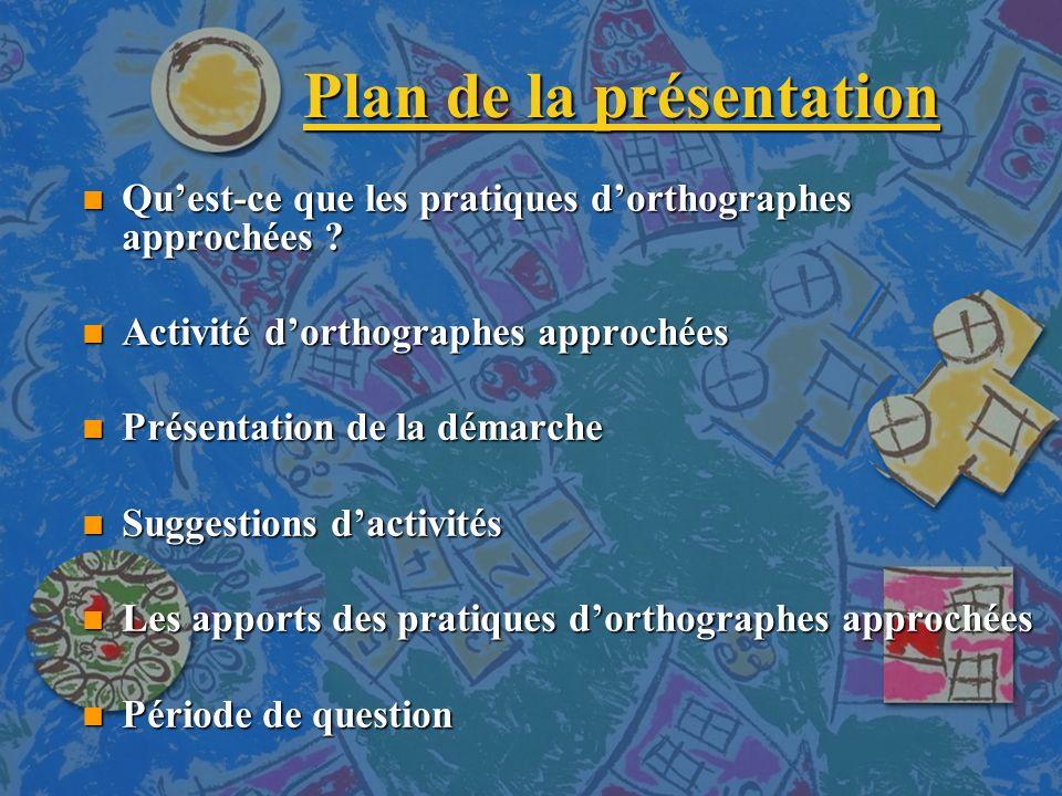 Plan de la présentation n Quest-ce que les pratiques dorthographes approchées .